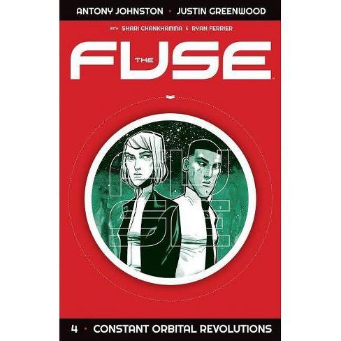 The Fuse Volume 4: Constant Orbital Revolutions - by  Antony Johnston (Paperback) - image 1 of 1
