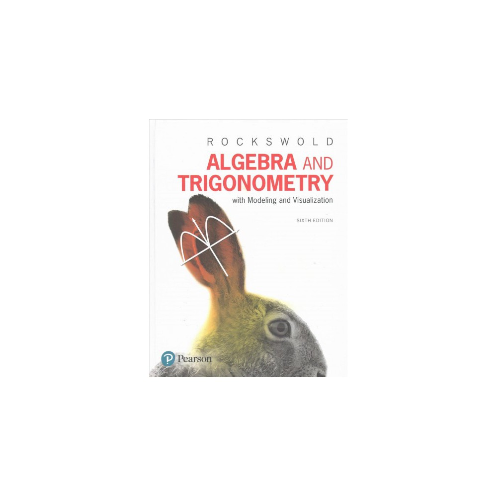 Algebra and Trigonometry With Modeling & Visualization (Hardcover) (Gary K. Rockswold & Terry A. Krieger