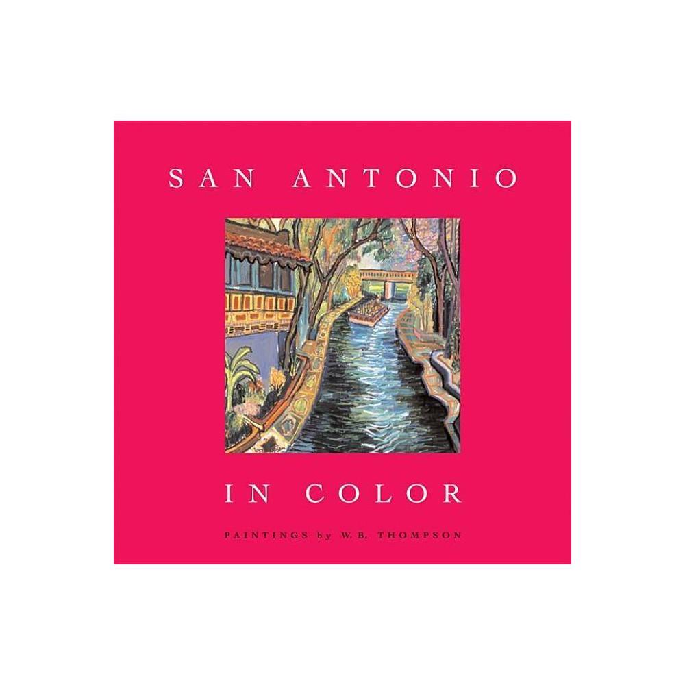 San Antonio in Color - (Hardcover)