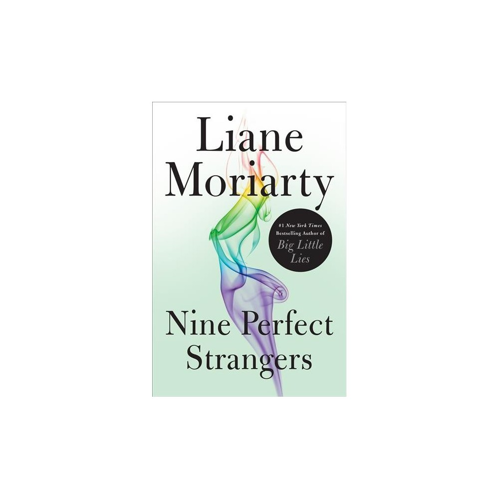 Nine Perfect Strangers - Large Print by Liane Moriarty (Hardcover) Nine Perfect Strangers - Large Print by Liane Moriarty (Hardcover)