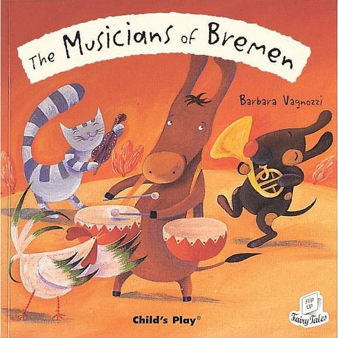 The Musicians of Bremen - (Flip Up Fairy Tales) (Paperback) - image 1 of 1