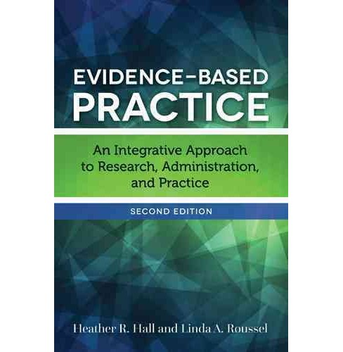 Evidence-based Practice : An Integrative Approach to Research, Administration, and Practice (Paperback) - image 1 of 1