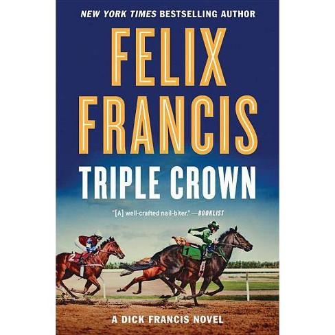 Triple Crown - (Dick Francis Novel) by  Felix Francis (Paperback) - image 1 of 1