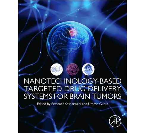 Nanotechnology-based Targeted Drug Delivery Systems for Brain Tumors -  (Paperback) - image 1 of 1