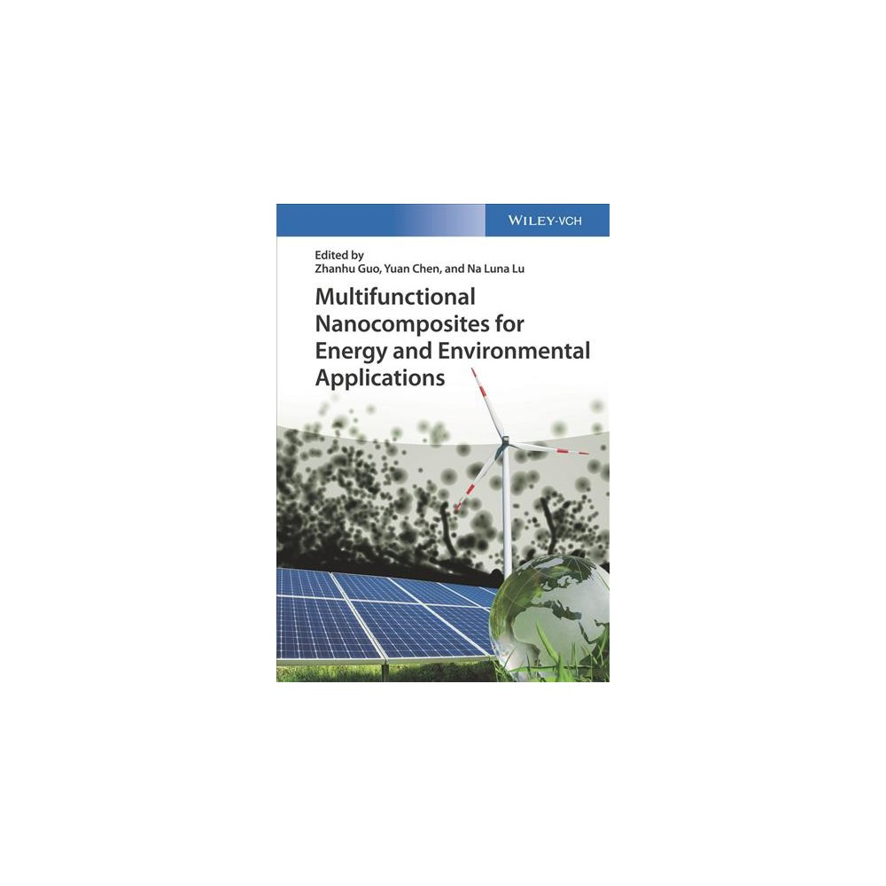 Multifunctional Nanocomposites for Energy and Environmental Applications - (Hardcover)