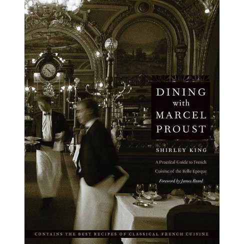 Dining with Marcel Proust - (At Table) by  Shirley King (Paperback) - image 1 of 1
