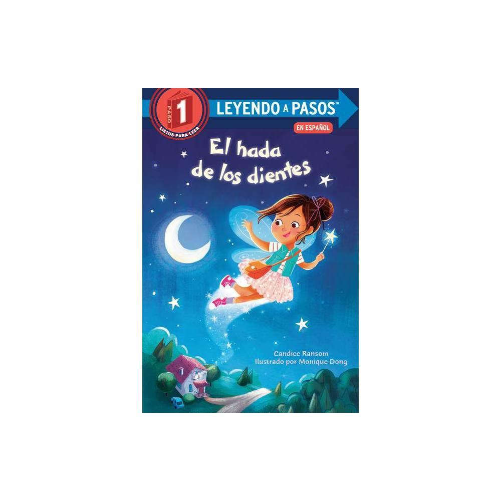 El Hada De Los Dientes Tooth Fairy S Night Spanish Edition Leyendo A Pasos Step Into Reading By Candice Ransom Hardcover