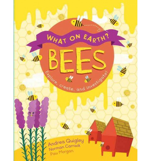Bees -  (What on Earth?) by Andrea Quigley (Hardcover) - image 1 of 1