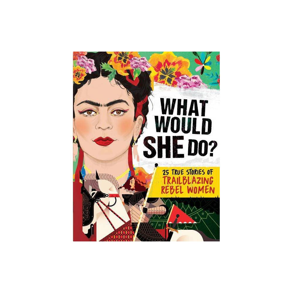 What Would She Do By Kay Woodward Hardcover