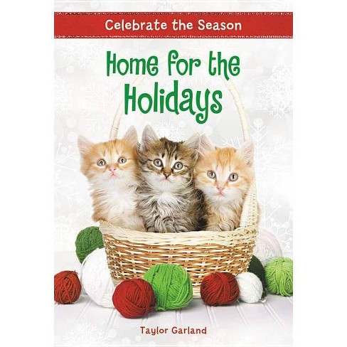 Celebrate the Season: Home for the Holidays - by  Taylor Garland (Paperback) - image 1 of 1