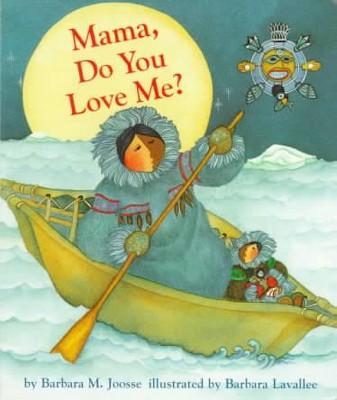 Mama, Do You Love Me? (Hardcover)(Barbara M. Joosse)