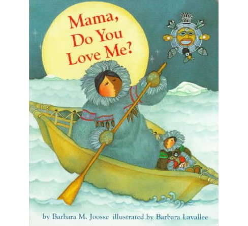 Mama, Do You Love Me? (Hardcover) (Barbara M. Joosse) - image 1 of 1