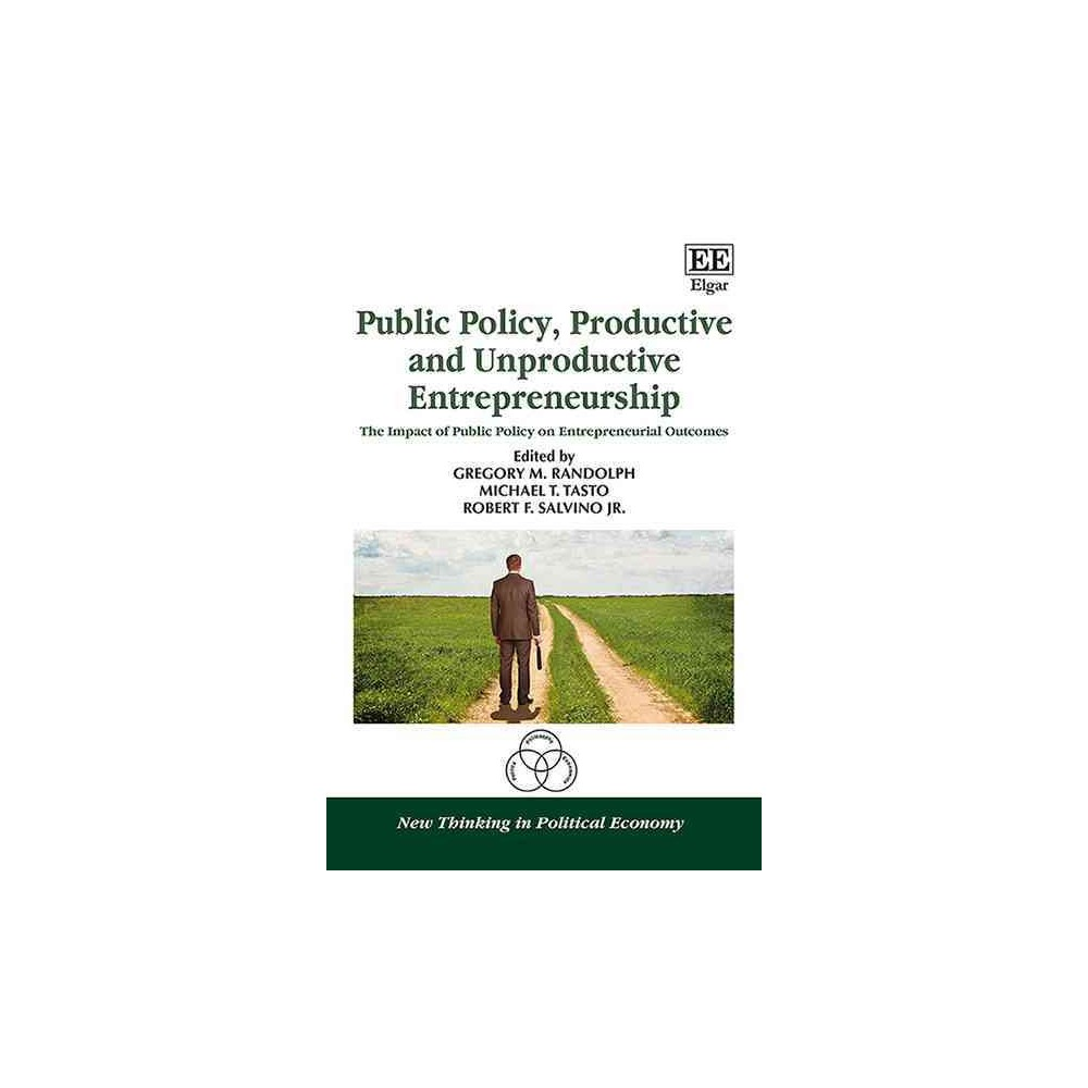Public Policy, Productive and Unproductive Entrepreneurship : The Impact of Public Policy on