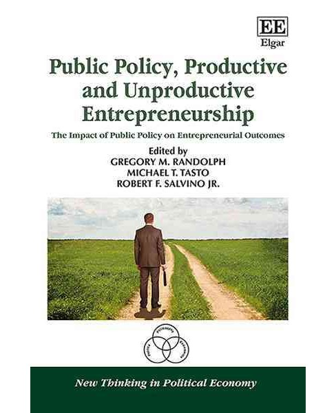 Public Policy, Productive and Unproductive Entrepreneurship : The Impact of Public Policy on - image 1 of 1