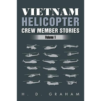 Vietnam Helicopter Crew Member Stories - by  H D Graham (Paperback)