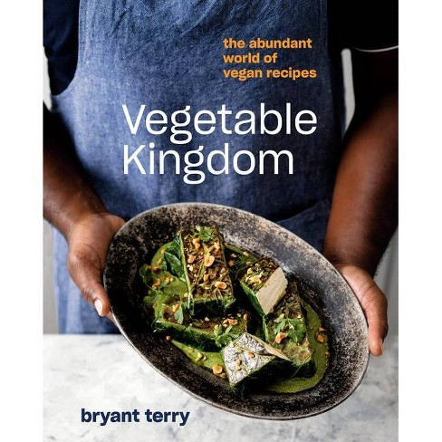 Vegetable Kingdom - by  Bryant Terry (Hardcover) - image 1 of 1