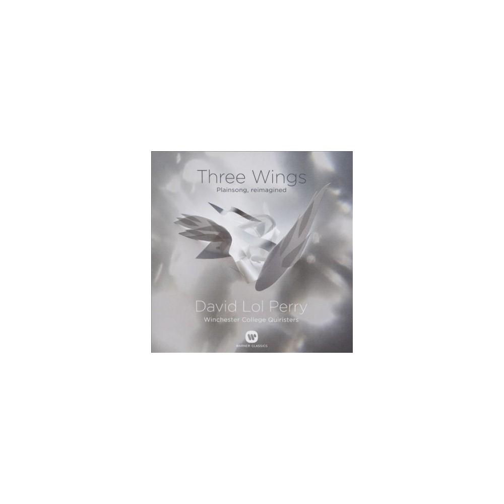 David Lol Perry - Three Wings:Plainsong Reimagined (CD)