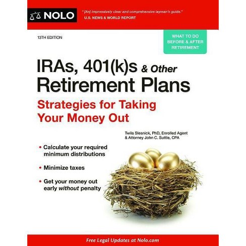 IRAs, 401(k)S & Other Retirement Plans - 13 Edition by  Twila Slesnick & John C Suttle (Paperback) - image 1 of 1