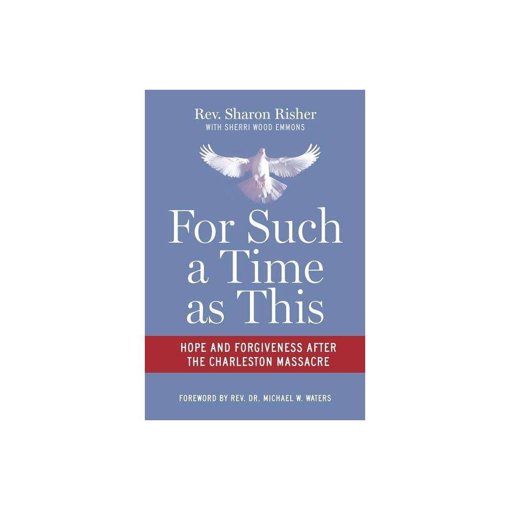 For Such A Time As This By Sharon Risher Paperback
