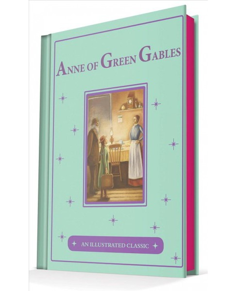 Anne of Green Gables : An Illustrated Classic -  by L. M. Montgomery (Hardcover) - image 1 of 1