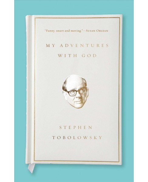 My Adventures with God -  Reprint by Stephen Tobolowsky (Paperback) - image 1 of 1