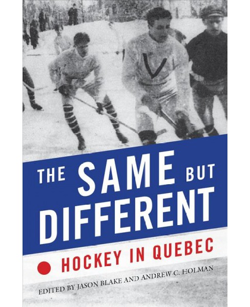 Same but Different : Hockey in Quebec -  (Paperback) - image 1 of 1