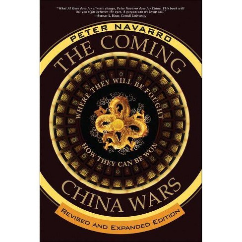 The Coming China Wars - by  Peter Navarro (Paperback) - image 1 of 1