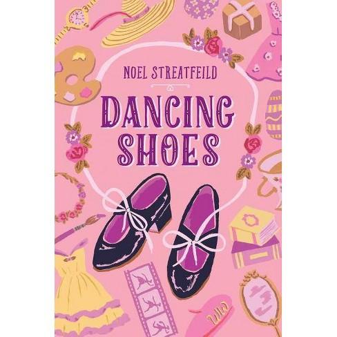 Dancing Shoes - (Shoe Books) by  Noel Streatfeild (Hardcover) - image 1 of 1