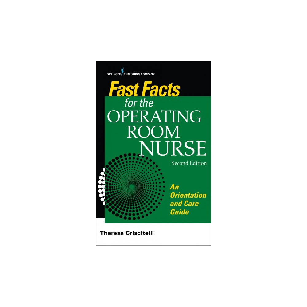 Fast Facts for the Operating Room Nurse : An Orientation and Care Guide in a Nutshell - 2 (Paperback)