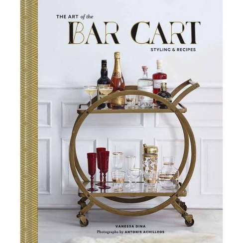 The Art of the Bar Cart - by  Vanessa Dina (Hardcover) - image 1 of 1
