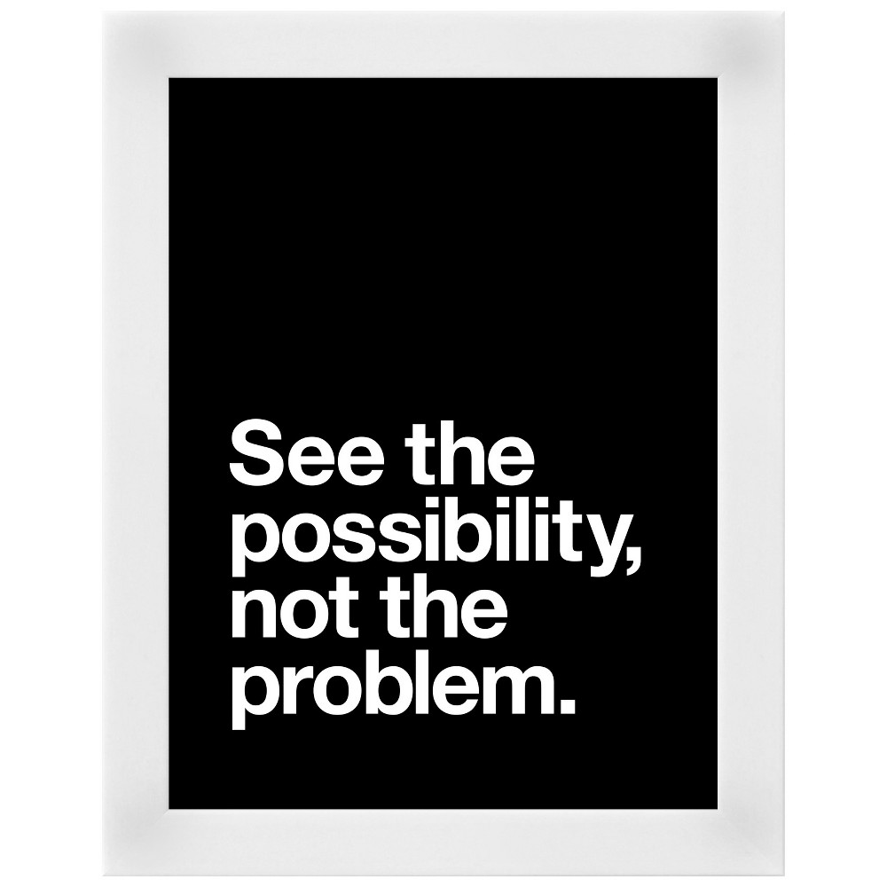 See The Possibility not the Problem White Wood Framed Art Print, White/Black