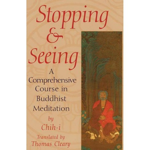 Stopping and Seeing - by  Thomas Cleary (Paperback) - image 1 of 1