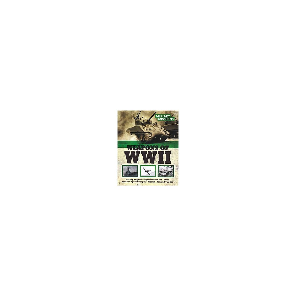Weapons of Wwii (Paperback)
