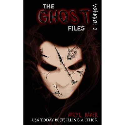 The Ghost Files 2 - by  Apryl Baker (Paperback)