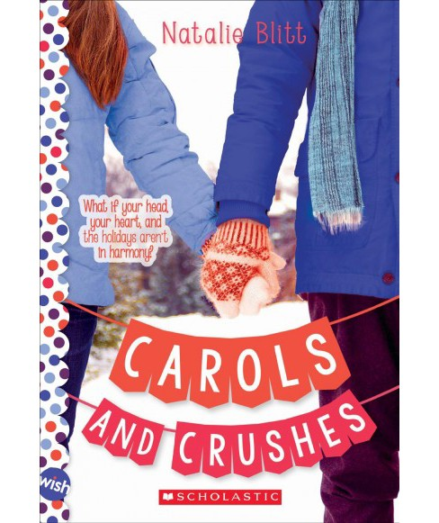Carols and Crushes -  (Wish) by Natalie Blitt (Paperback) - image 1 of 1