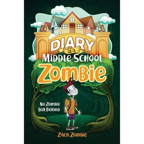Diary of a Middle School Zombie - by  Zack Zombie (Paperback) - image 1 of 1
