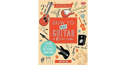 How to Play Guitar in 10 Easy Lessons : Play Along With Exclusive Internet Backing Tracks (Hardcover) - image 1 of 1