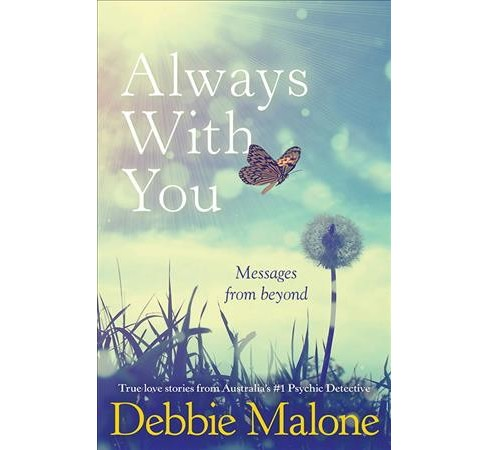 Always With You : Messages from Beyond -  by Debbie Malone (Paperback) - image 1 of 1