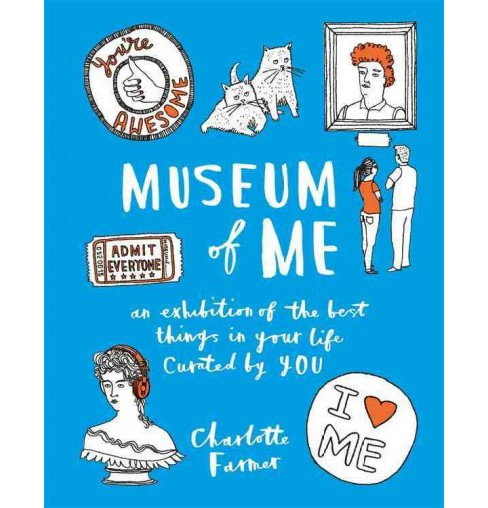 Museum of Me : Curate Your Life With Your Own Drawings, Doodles and Writing (Paperback) (Charlotte - image 1 of 1