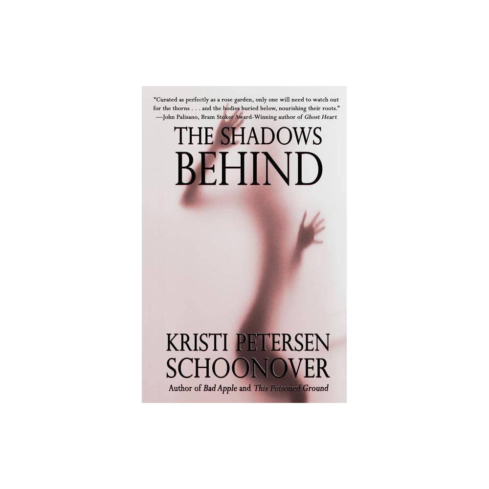 The Shadows Behind By Kristi Petersen Schoonover Paperback