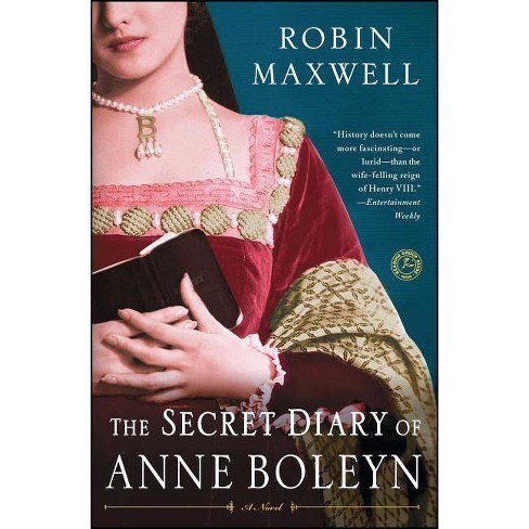 The Secret Diary of Anne Boleyn - by  Robin Maxwell (Paperback) - image 1 of 1