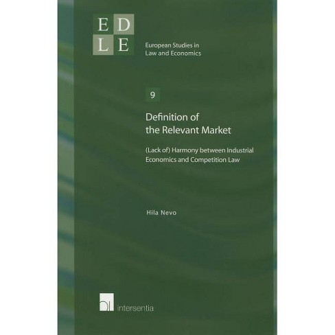Definition of the Relevant Market - (European Studies in Law and Economics) by  Hila Nevo (Paperback) - image 1 of 1