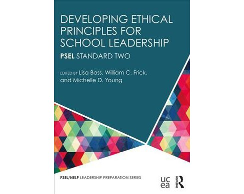 Developing Ethical Principles for School Leadership : Psel Standard Two -  (Paperback) - image 1 of 1