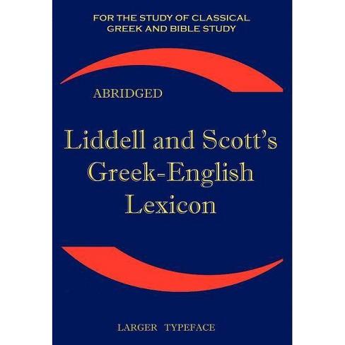 Liddell and Scott's Greek-English Lexicon, Abridged - by  Henry George Liddell & Robert Scott - image 1 of 1
