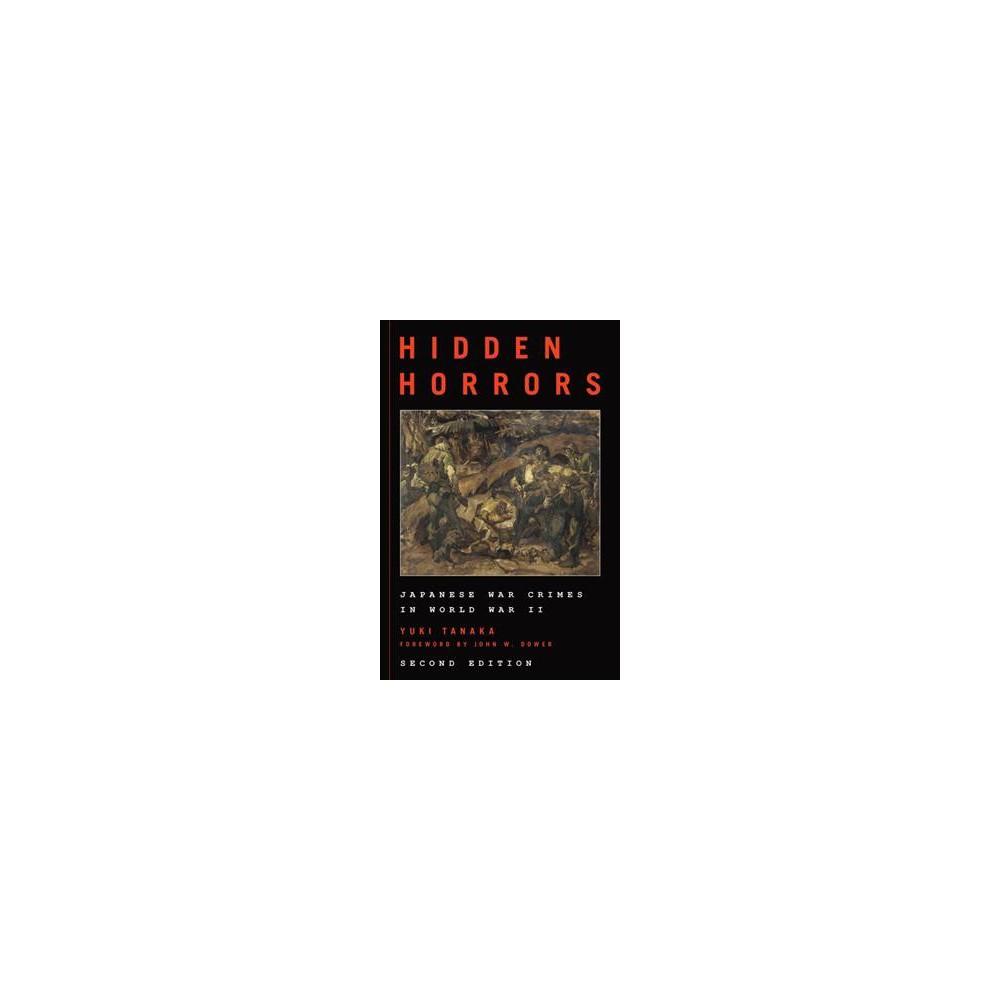 Hidden Horrors : Japanese War Crimes in World War II - by Yuki Tanaka (Hardcover)