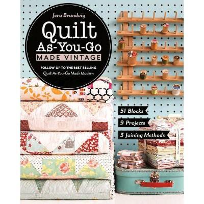 Quilt As-You-Go Made Vintage - by  Jera Brandvig (Paperback)