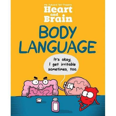 Heart and Brain: Body Language - by  The Awkward Yeti & Nick Seluk (Paperback) - image 1 of 1