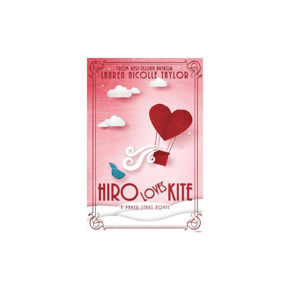 Hiro Loves Kite - (Paper Stars) by Lauren Nicolle Taylor (Paperback)