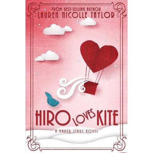 Hiro Loves Kite -  (Paper Stars) by Lauren Nicolle Taylor (Paperback) - image 1 of 1