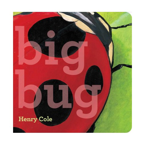 Big Bug - (Classic Board Books) by  Henry Cole (Board_book) - image 1 of 1